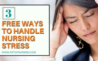 3 Free Ways to Handle Nursing Stress