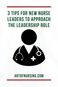 3 Tips for New Nurse Leaders to Approach the Leadership Role