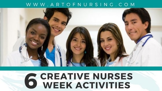6 Creative Nurses Week Activities