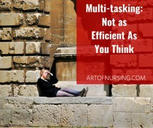Multi-tasking: Not as Efficient As You Think
