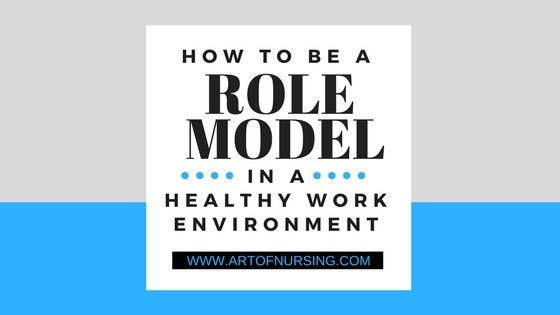 How to Be a Role Model in a Healthy Work Environment