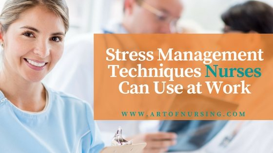 Stress Management Techniques Nurses Can Use at Work