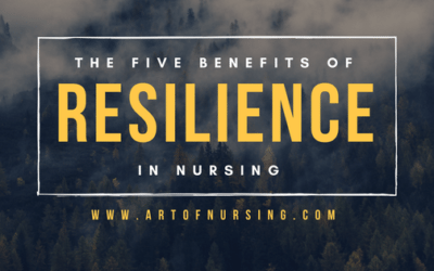 The 5 Benefits of Resilience in Nursing