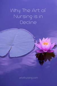 Why The Art of Nursing is in Decline