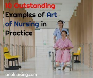 10 Outstanding Examples of Art of Nursing in Practice