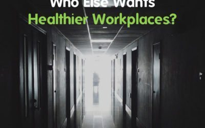 Who Else Wants Healthier Workplaces?