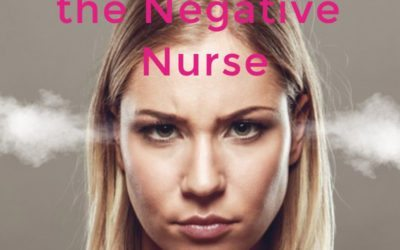 How to Not be the Negative Nurse