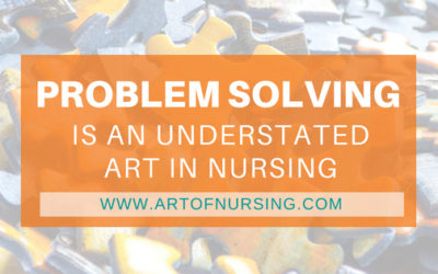 Problem Solving is an Understated Art in Nursing