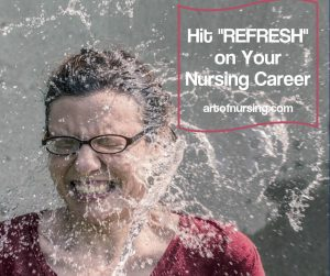 "Hit ""REFRESH"" on Your Nursing Career"